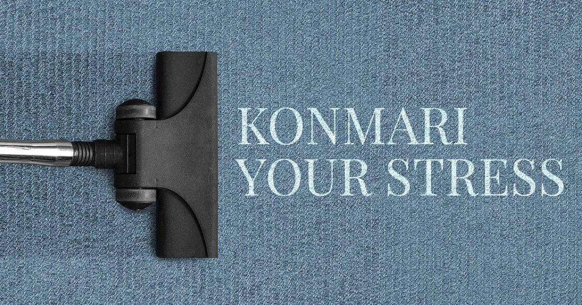 KonMari Your Stress
