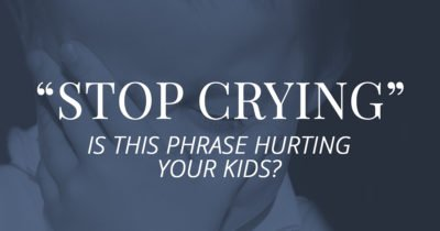 Phrases to use instead of STOP CRYING