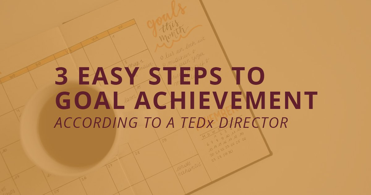 3 Steps to Massive Goal Achievement