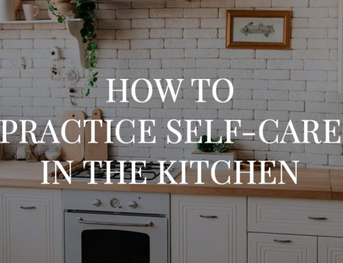 Self Care for Busy Women in the Kitchen