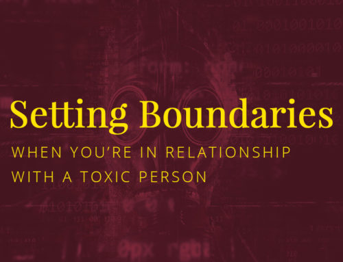 How To Set Boundaries When You're In Relationship With A Toxic Person