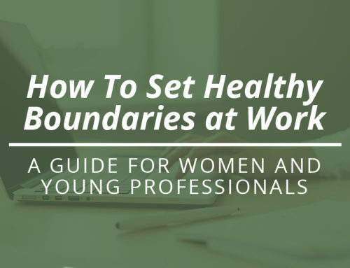 How to Set Healthy Boundaries At Work