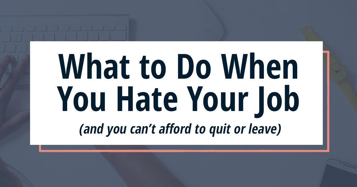How to Cope with a Job You Hate