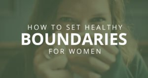 How to set healthy boundaries to achieve your goals for women and for millennials who are high-achievers