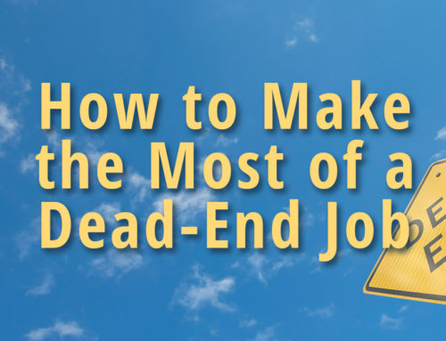 How to Thrive at a Dead-End Job