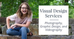 Visual Design - photography, graphic design, and videography for small businesses