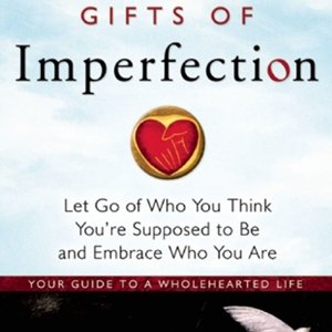 Gifts of Imperfection Brene Brown
