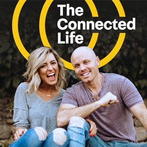 The Connected Life Podcast with Justin and Abi Stumvoll