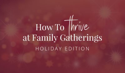 How to navigate difficult family gatherings around the holidays